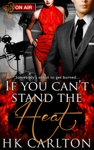 HK Carlton 2 - If You Cant Stand the Heat cover 11-4-13